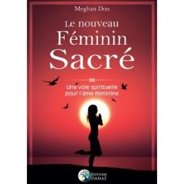 LE NOUVEAU FEMININ SACRE -...