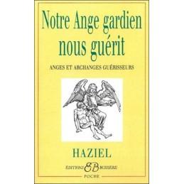 NOTRE ANGE GARDIEN NOUS GUERIT - HAZIEL