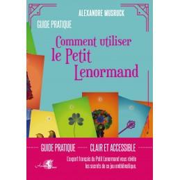 COMMENT UTILISER LE PETIT LENORMAND - ALEXANDRE MUSRUCK