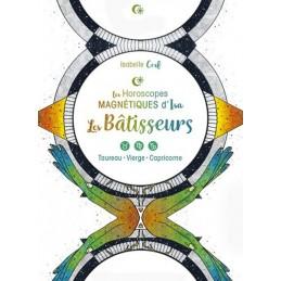 LES HOROSCOPES MAGNETIQUES D ISA - LES BATISSEURS - ISABELLE CERF