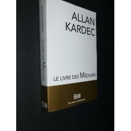 LE LIVRE DES MEDIUMS - ALLAN KARDEC