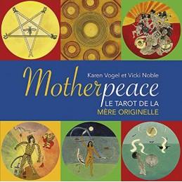 MOTHERPEACE LE TAROT DE LA MERE ORIGINELLE - KAREN VOGEL - VICKI NOBLE