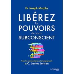 LIBEREZ LES POUVOIRS DE VOTRE SUBCONCIENT - C. JAMES JENSEN