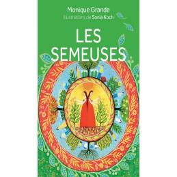 LES SEMEUSES - MONIQUE GRANDE