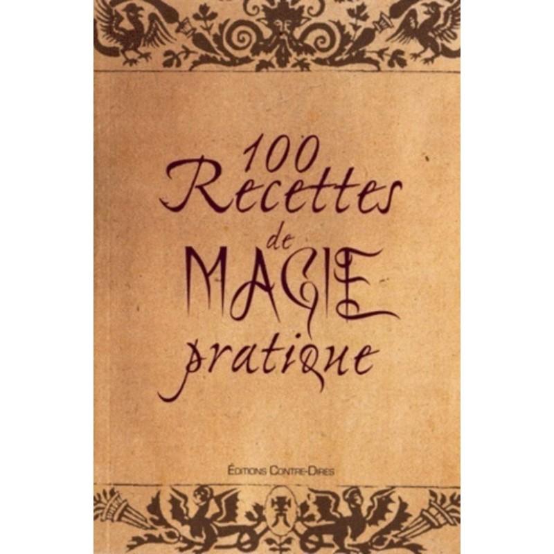 100 RECETTES DE MAGIE PRATIQUE - JAQUES ET DIANE COUTELA