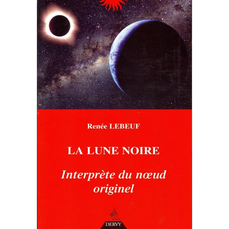 LA LUNE NOIRE - RENEE LEBOEUF