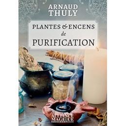 PLANTES ET ENCENS DE PURIFICATION. ARNAUD THULY