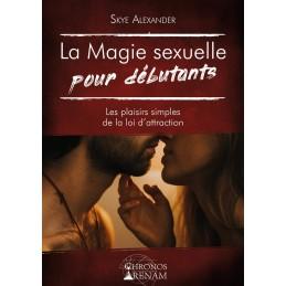 LA MAGIE SEXUELLE POUR...