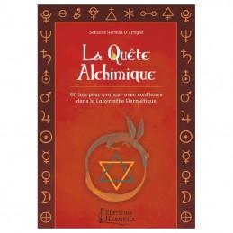 La Quête Alchimique : 68 lois pour avancer avec confiance dans le labyrinthe hermétique
