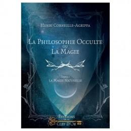 La Philosophie Occulte ou la Magie T1 - La Magie Naturelle