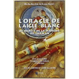 Oracle de l'Aigle Blanc - Les secrets de la médecine du Chaman  DE Wa-Na-Nee-Che & Eliana Harvey
