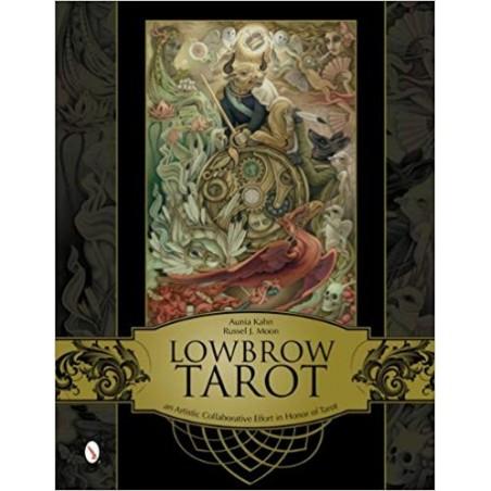 Tarot Lowbrow - Aunia Kahn & Russell J.Moon 2012