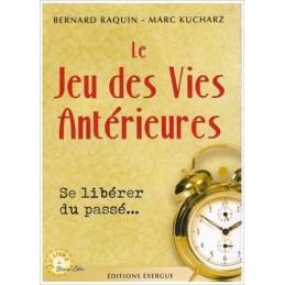 JEU DES VIES ANTERIEURES - RAQUIN BERNARD - MARC KUCHARZ